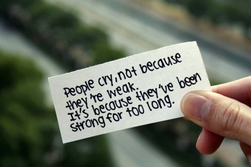 people don't cry cuz they're weak