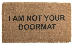 """Doormat that reads """"I am not your doormat"""""""