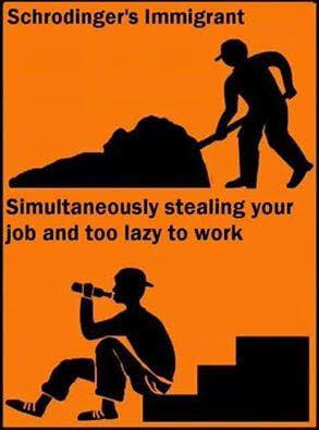 "an orange meme image of a stick man that reads ""Schrodinger's Immigrant, Simultaneously stealing your job and too lazy to work"""