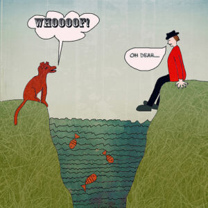 """an illustration of a dog saying """"whoop!"""" on one side of a pond and a person wearing a rad jacket and a black hat and black boots sitting on the other side of the lake (which is filled with orange fish) saying """"Oh dear..."""""""