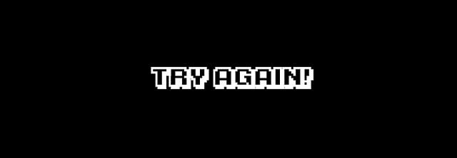 "a black background with white block letters that says ""TRY AGAIN!"""