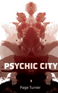 the cover of the book Psychic City by Page Turner. Title and author are superimposed in white over a background abstract inkblot image that moves in ombre style from red to black from top to bottom