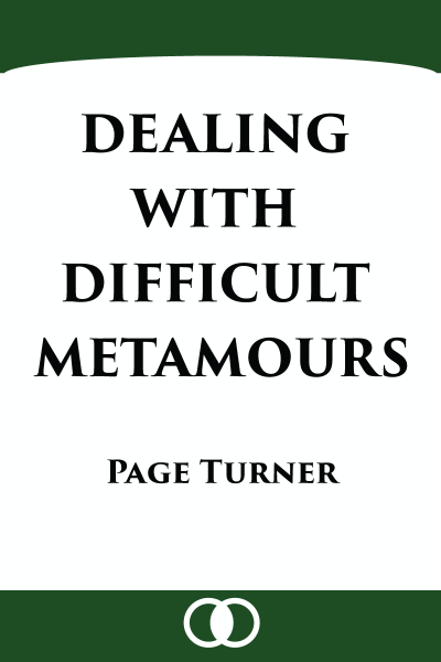 A book cover for Dealing with Difficult Metamours, by Page Turner